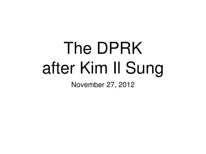 the dprk after kim il sung n.