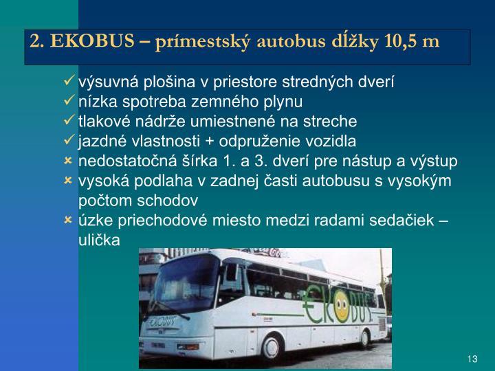 2. EKOBUS – prímestský autobus dĺžky 10,5 m