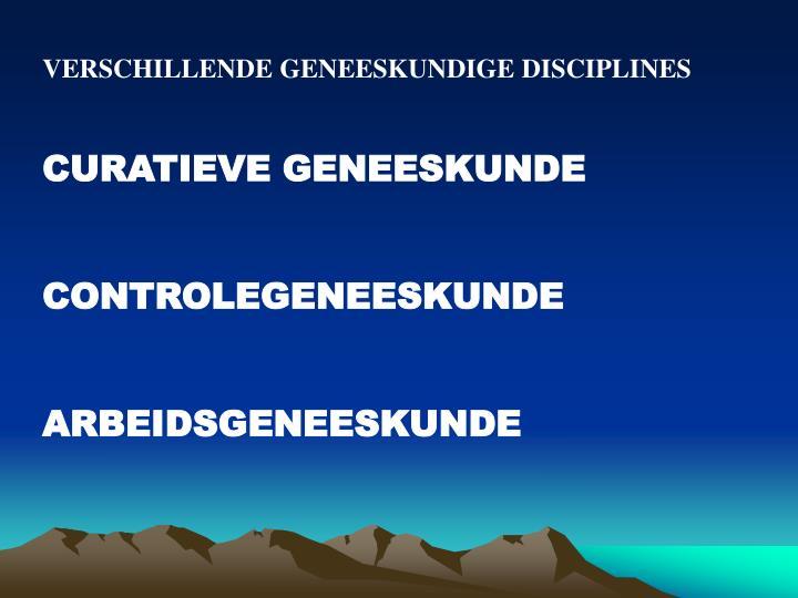 VERSCHILLENDE GENEESKUNDIGE DISCIPLINES