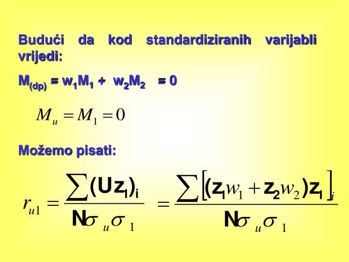 Budući da kod standardiziranih varijabli vrijedi: