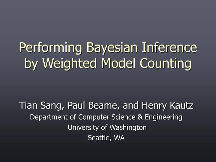 performing bayesian inference by weighted model counting n.