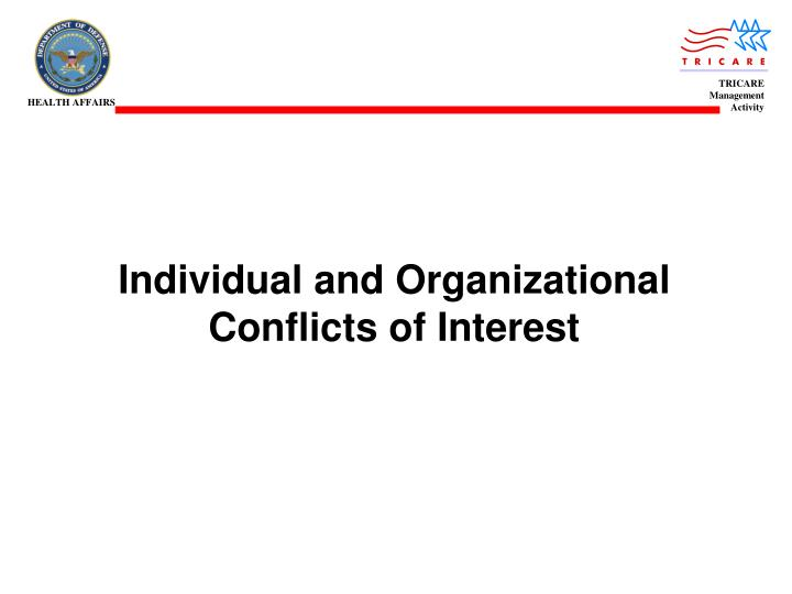 individual and organizational conflicts of interest n.