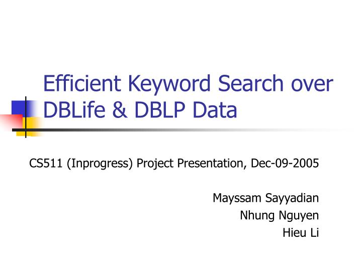 efficient keyword search over dblife dblp data n.