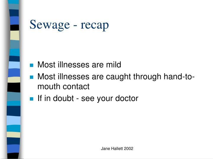 Sewage - recap