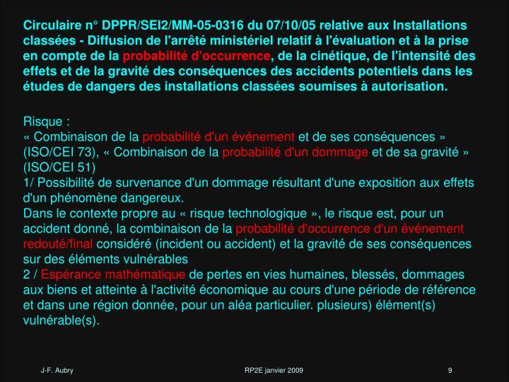 Circulaire n° DPPR/SEI2/MM-05-0316 du 07/10/05 relative aux Installations classées - Diffusion de l'arrêté ministériel relatif à l'évaluation et à la prise en compte de la