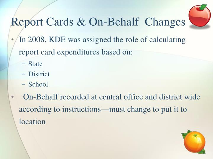 Report Cards & On-Behalf  Changes