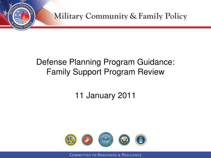 defense planning program guidance family support program review 11 january 2011 n.