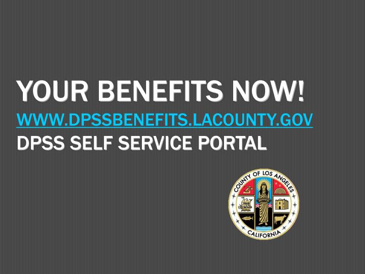 your benefits now www dpssbenefits lacounty gov dpss self service portal n.