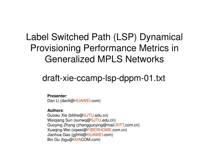 Label switched path lsp dynamical provisioning performance metrics in generalized mpls networks
