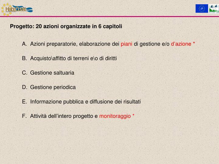 Progetto: 20 azioni organizzate in 6 capitoli