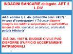 indagini bancarie delegate art 5 l div