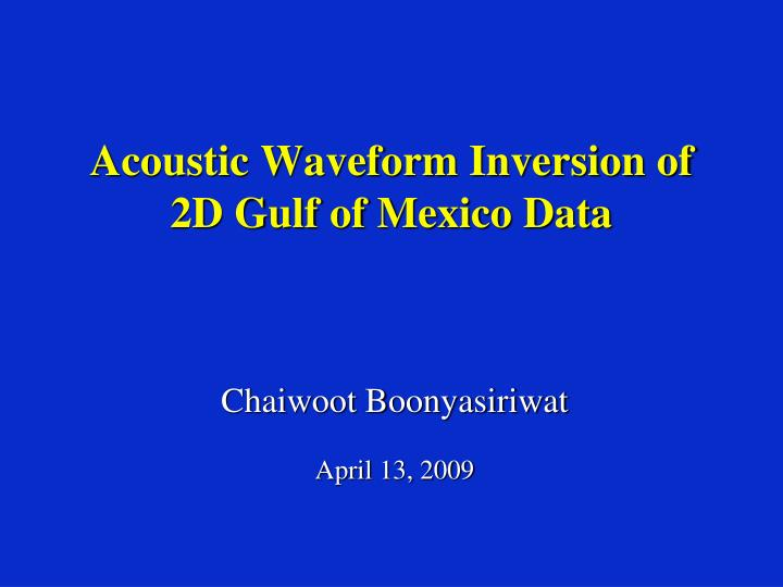 acoustic waveform inversion of 2d gulf of mexico data n.
