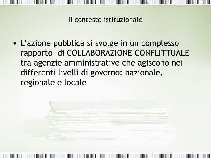 Il contesto istituzionale1