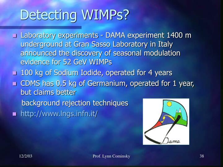 Detecting WIMPs?