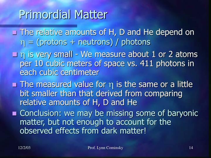 Primordial Matter