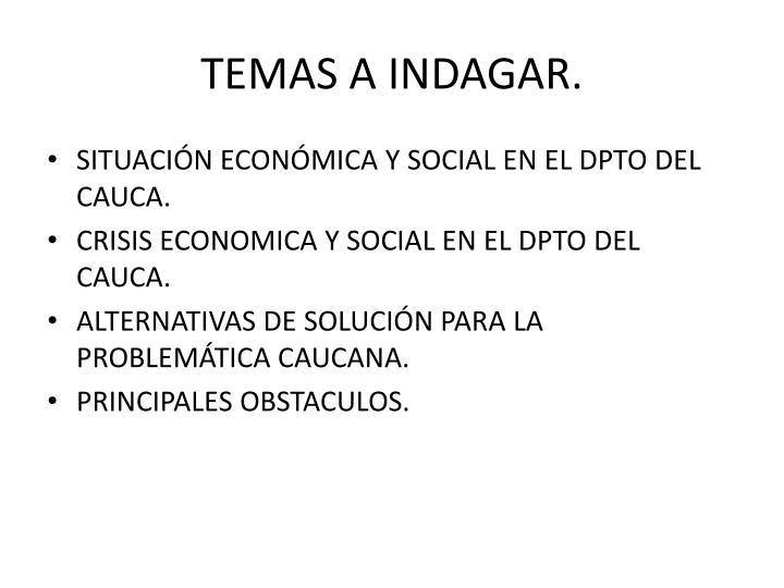 TEMAS A INDAGAR.