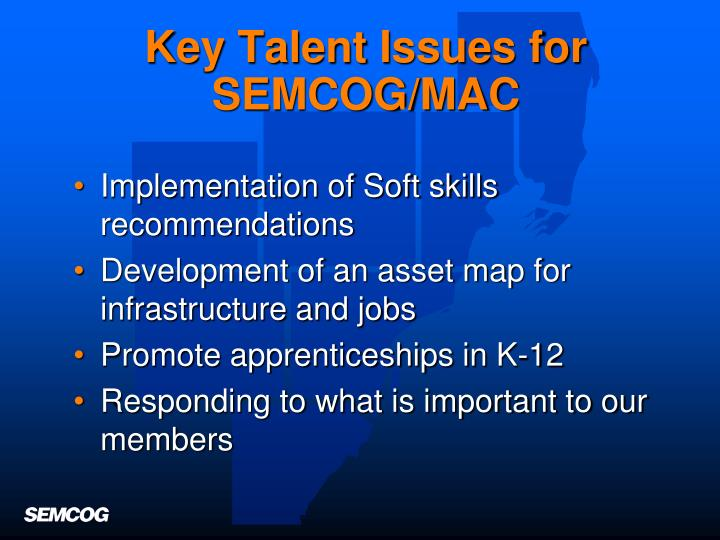 Key Talent Issues for SEMCOG/MAC