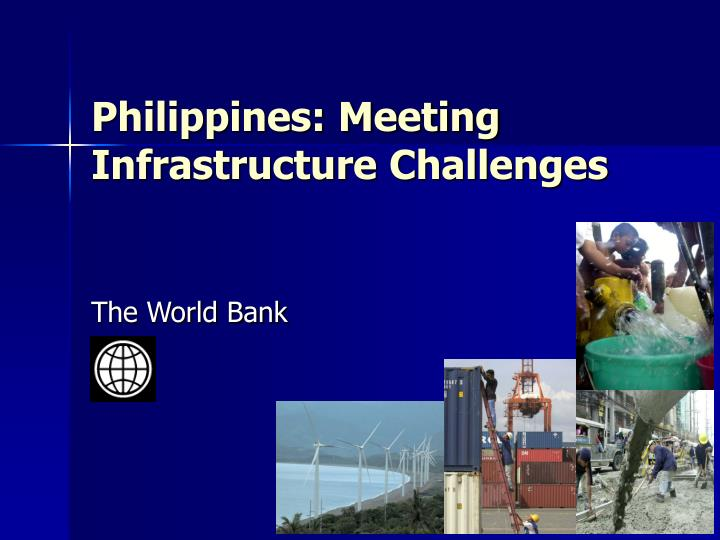 Philippines meeting infrastructure challenges