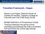transition framework kagan