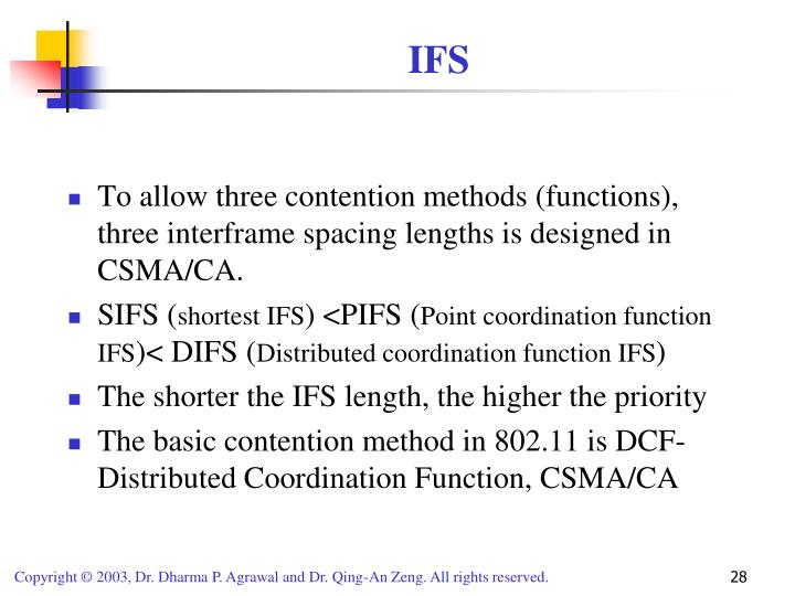 To allow three contention methods (functions), three interframe spacing lengths is designed in CSMA/CA.