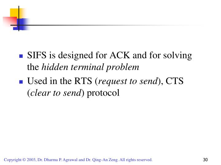 SIFS is designed for ACK and for solving the