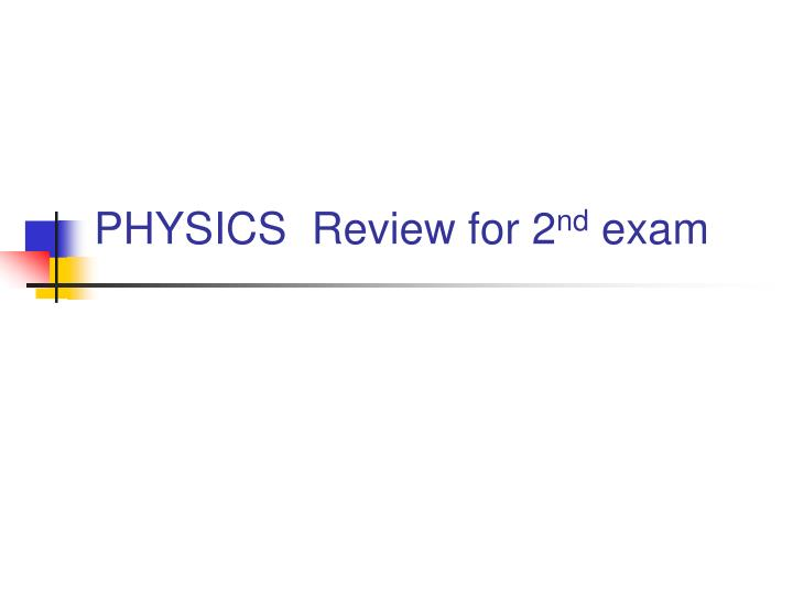 physics review for 2 nd exam n.