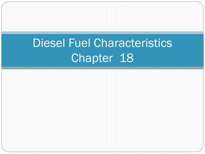 diesel fuel characteristics chapter 18 n.