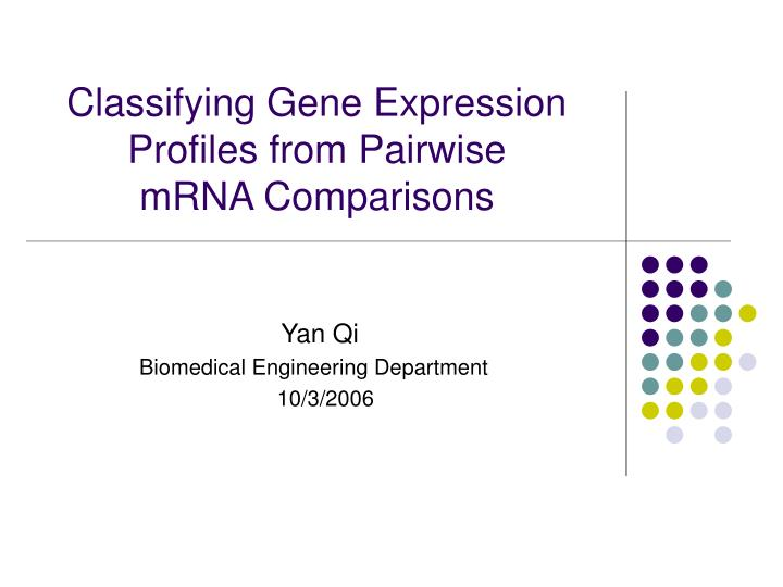 classifying gene expression profiles from pairwise mrna comparisons n.
