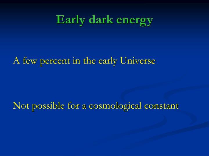Early dark energy