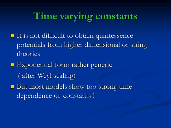 Time varying constants
