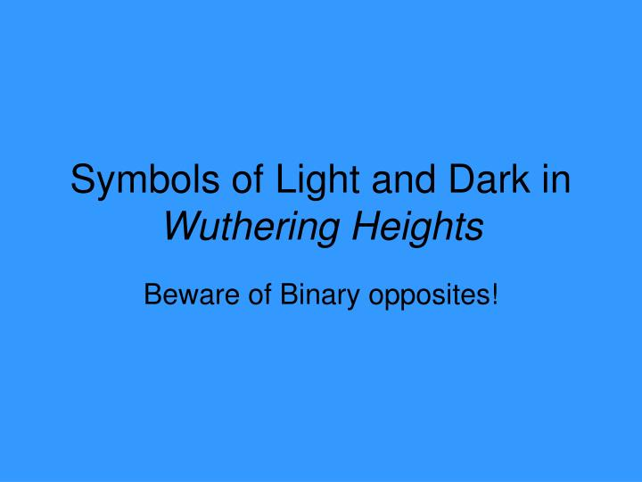 Ppt Symbols Of Light And Dark In Wuthering Heights Powerpoint