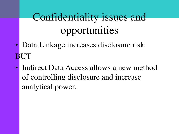 Confidentiality issues and opportunities