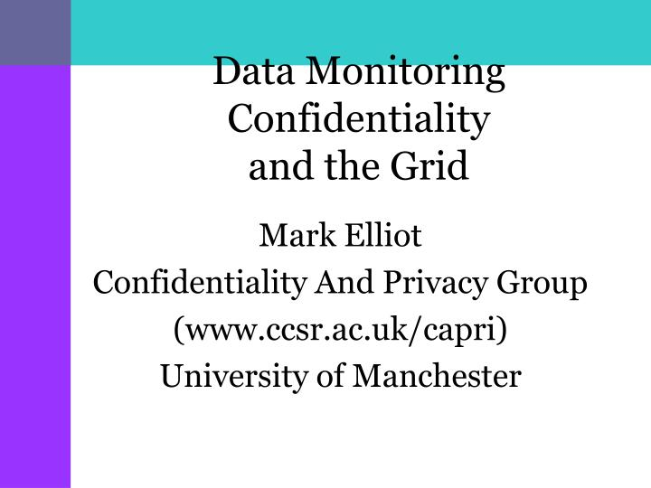 Data monitoring confidentiality and the grid