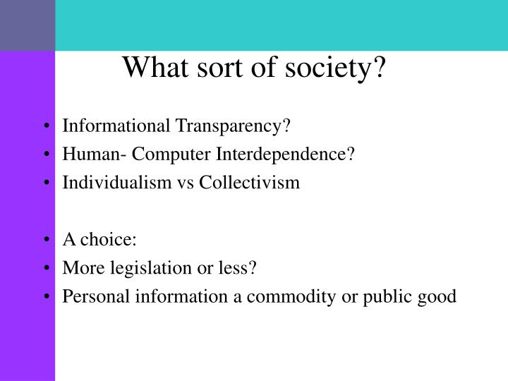What sort of society?