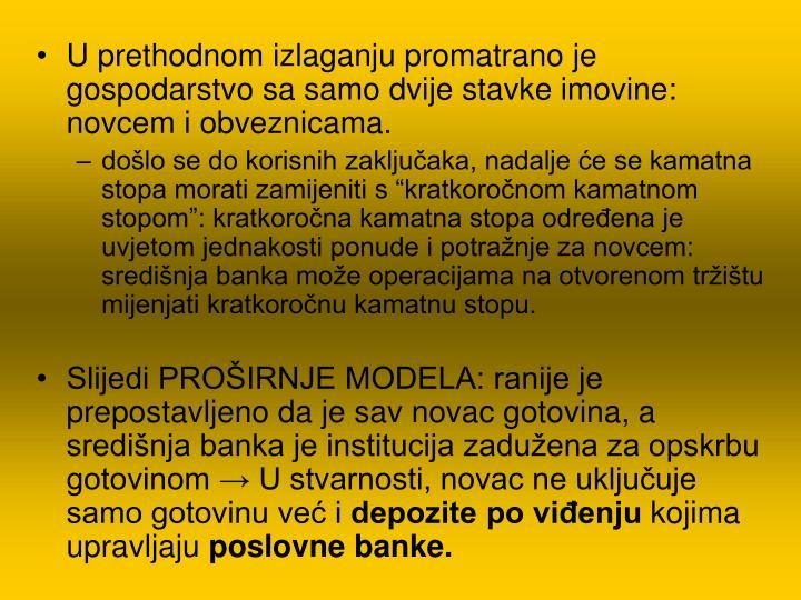 U prethodnom izlaganju promatrano je gospodarstvo sa samo dvije stavke imovine: novcem i obveznicama.