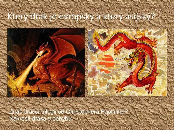 Který drak je evropský a který asijský?