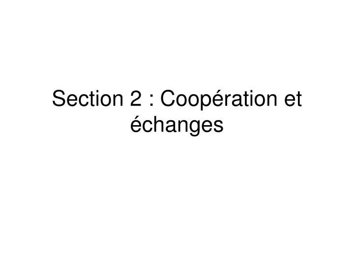 Section 2 : Coopération et échanges
