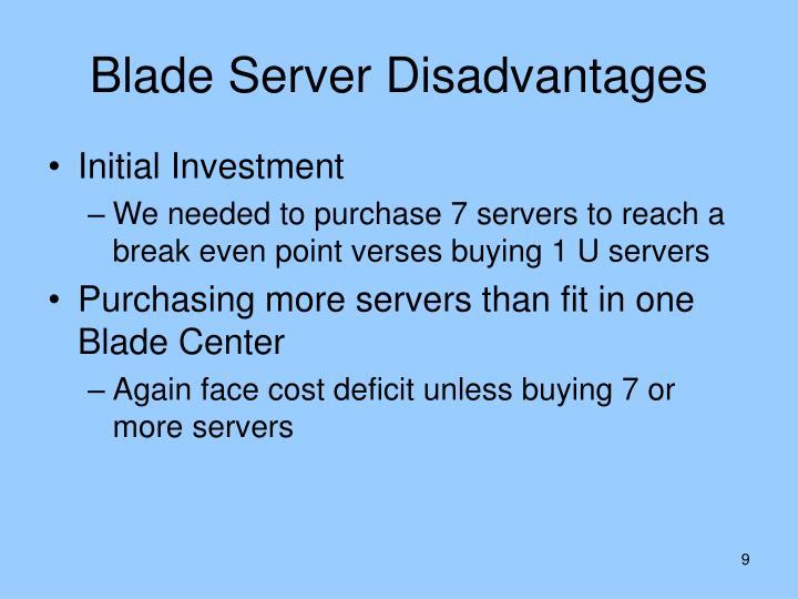 Blade Server Disadvantages