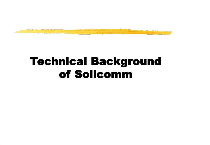 technical background of solicomm
