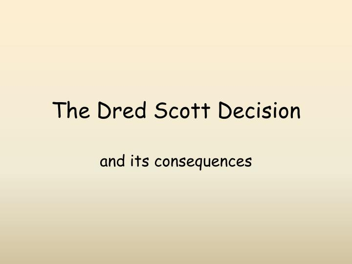 Ppt The Dred Scott Decision Powerpoint Presentation Id4045117
