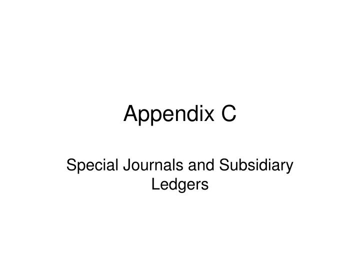 subsidiary ledgers and special journals Using special journals & subsidiary ledgers chapter 1: accounting systems components of an accounting information system:subsidiary ledgers.