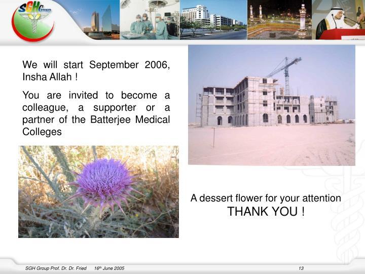 We will start September 2006, Insha Allah !
