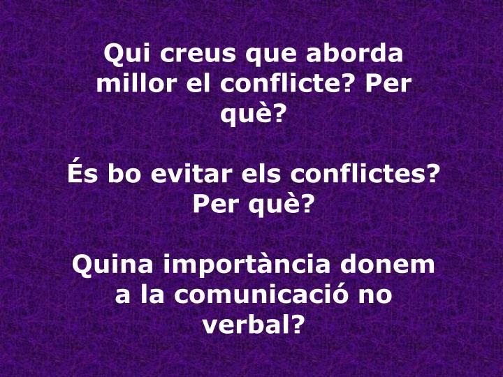 Qui creus que aborda millor el conflicte? Per què?