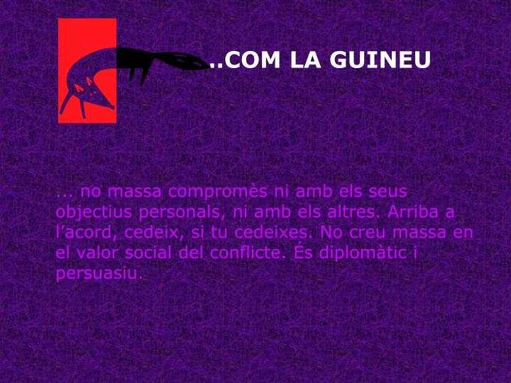 …COM LA GUINEU