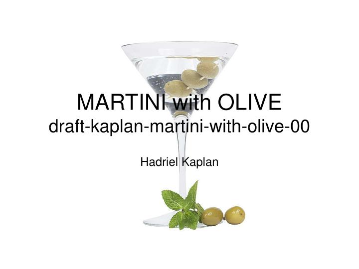 martini with olive draft kaplan martini with olive 00 n.
