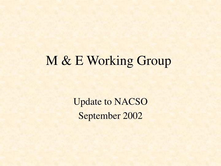 M e working group