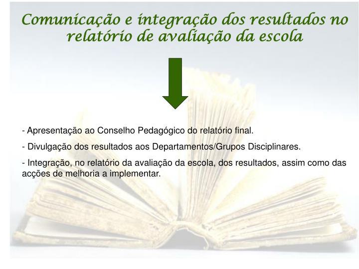 Comunicação e integração dos resultados no relatório de avaliação da escola