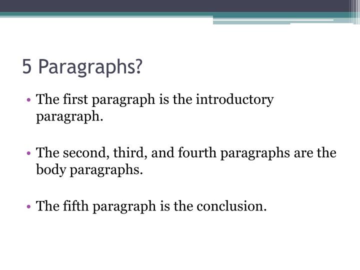 5 Paragraphs?