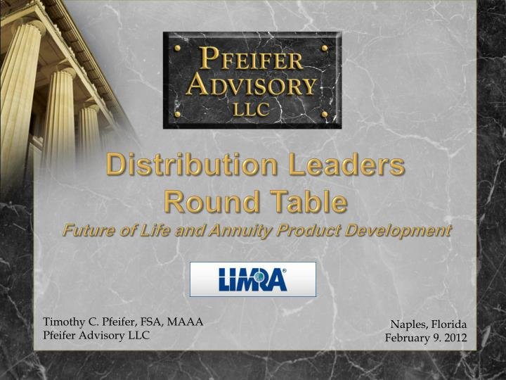 distribution leaders round table future of life and annuity product development n.