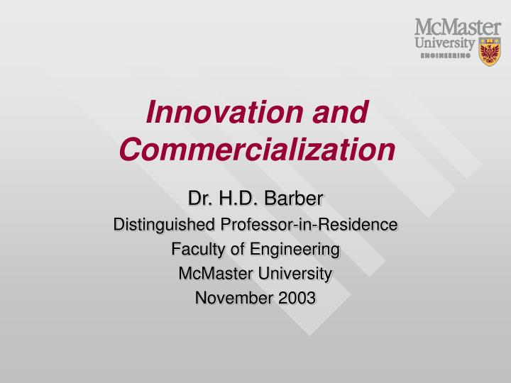 innovation and commercialization n.
